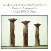 Wilhelm Peterson-Berger: Earina & Anakreontika by Lars Roos