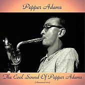 The Cool Sound of Pepper Adams (Remastered 2017) de Pepper Adams