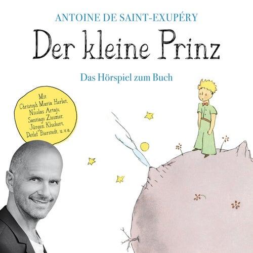 Der kleine Prinz (Das Hörspiel zum Buch) von Antoine de Saint-Exupéry
