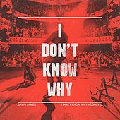I Don't Know Why (Acoustic) by Gavin James