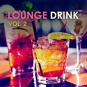 Lounge Drink, Vol. 2 by Various Artists