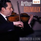 Milestones of a Legend - Arthur Grumiaux, Vol. 9 von Arthur Grumiaux