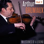 Milestones of a Legend - Arthur Grumiaux, Vol. 7 by Arthur Grumiaux