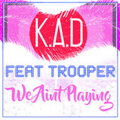 We Aint Playing by Kad