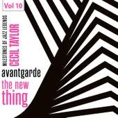Milestones of Jazz Legends - Avantgarde the New Thing, Vol. 10 von Cecil Taylor