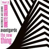 Milestones of Jazz Legends - Avantgarde the New Thing, Vol. 2 von Ornette Coleman
