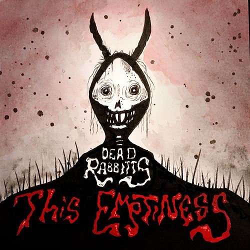 This Emptiness by The Dead Rabbitts
