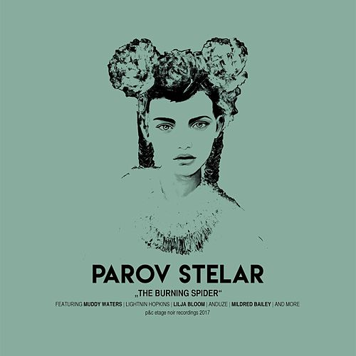 The Burning Spider von Parov Stelar