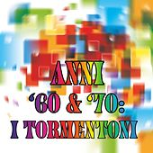 Anni '60 & '70: i tormentoni by Various Artists