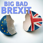 Big Bad Brexit by Various Artists