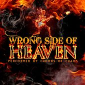 Wrong Side of Heaven di Chords Of Chaos