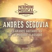Les grands guitaristes de la musique classique : Andrés Segovia, Vol. 1 de Andres Segovia