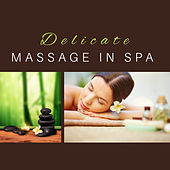 Delicate Massage in Spa – Soft Music for Relaxation, Pure Mind, Healing Spa, Relaxing Therapy, Wellness, Zen Garden by Deep Sleep Relaxation