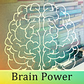 Brain Power – Soft Nature Sounds for Study, Zen Learning, Stress Free, Deep Focus, Concentration, Train Memory von Instrumental