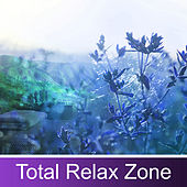 Total Relax Zone – Relaxing Music, Sounds of Nature, Rest, Stress Relief, Reduce Anxiety, Serenity New Age de Nature Sound Collection