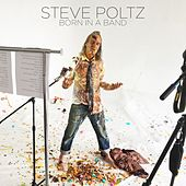 Born in a Band by Steve Poltz