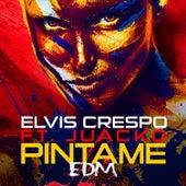 Pintame (Edm) [feat. Juacko] by Elvis Crespo