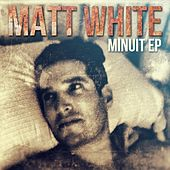 Minuit EP by Matt White