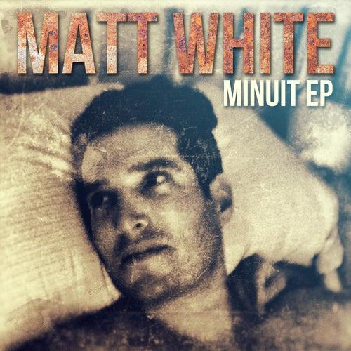 Minuit EP by Matt White