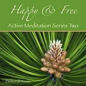 Happy & Free: Active Meditation Series Two by Deborah Koan