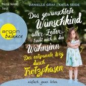 Das gewünschteste Wunschkind aller Zeiten treibt mich in den Wahnsinn - Der entspannte Weg durch Tro von Katja Seide Danielle Graf