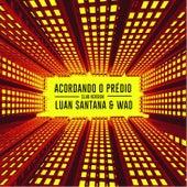 Acordando o Prédio (Club Version) von Luan Santana