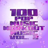 100 Pop Music Workout Music, Vol. 2 de Various Artists