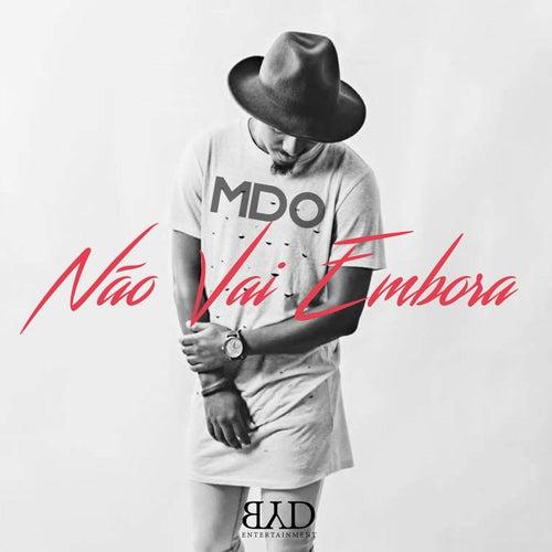 Não Vai Embora by MDO