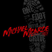 One Foot Outta The Grave by Michael Monroe