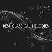 Best Classical Melodies – Soft Classics Music, Easy Listening Sounds, Rest with Great Composers by Classical Study Music (1)
