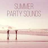 Summer Party Sounds – Ibiza Beach Party, Holiday Chill Out, Music to Have Fun von Chill Out