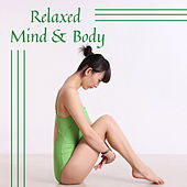 Relaxed Mind & Body – New Age Music, Deep Sounds of Nature, Feel Relaxed, Peaceful Music, New Age de Zen Meditation and Natural White Noise and New Age Deep Massage