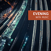 Evening with Music – Chilled Jazz, Instrumental Songs at Night, Relaxation, Best Smooth Jazz, Soothing Guitar, Rest by The Jazz Instrumentals