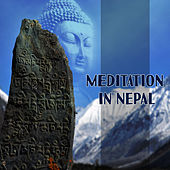 Meditation in Nepal – Deep Sounds of Nature, Yoga Music, Meditation, Pure Relaxation, Deep Journey wiith New Age Music by Yoga Music