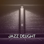 Jazz Delight – Instrumental Music for Relaxation, Piano Jazz, Calm Guitar, Chillout, Smooth Jazz, Relaxing Night by New York Jazz Lounge