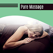Pure Massage – Relaxing Music, Full of Nature Sounds, Wellness, Spa, Music for Massage, Deep Relaxation de Massage Tribe