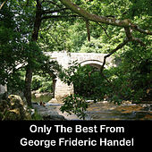 Only The Best From George Frideric Handel by Anastasi