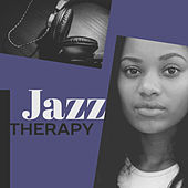 Jazz Therapy – Instrumental Music for Relaxation, Lounge Jazz, Classical Guitar, Healing Piano, Chillout Jazz by Unspecified