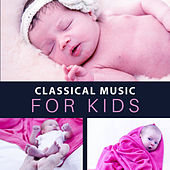 Classical Music for Kids – Gentle Melodies, Growing Brain, Educational Songs, Mozart, Instrumental Sounds for Children by Lullabyes