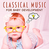 Classical Music for Baby Development – Soft Classics for Baby, Piano for Kids, Relaxing Sounds, Rest with Baby by Smart Baby Lullaby