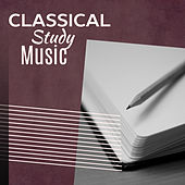 Classical Study Music – Music to Stress Relief, Calming Songs, Relax with Classical Music by Classical Music Songs