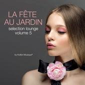 La Fete au Jardin Selection Lounge, Vol. 5 (By Kolibri Musique) by Various Artists