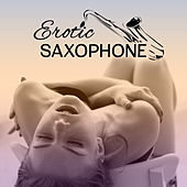 Erotic Saxophone – Sensual Jazz Music, Sexy Songs, Romantic Evening, Erotic Dance, Deep Massage, Relaxing Jazz for Lovers de Acoustic Hits