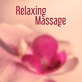 Relaxing Massage – Peaceful New Age, Relaxing Music for Massage, Sensual Touch, Spa Music de Zen Meditation and Natural White Noise and New Age Deep Massage