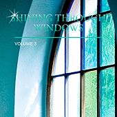 Shining Through Windows, Vol. 3 de Various Artists