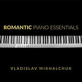 Romantic Piano Essentials by Vladislav Mikhalchuk