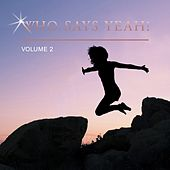 Who Says Yeah!, Vol. 2 de Various Artists