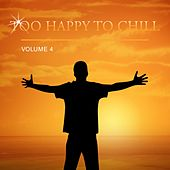 Too Happy to Chill, Vol. 4 de Various Artists