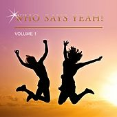 Who Says Yeah!, Vol. 1 de Various Artists