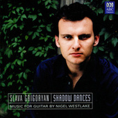 Shadow Dances: Music For Guitar By Nigel Westlake by Various Artists